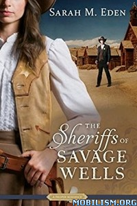 Download ebook The Sheriffs of Savage Wells by Sarah M. Eden (.ePUB)