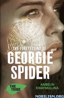 Download ebook Foretelling of Georgie Spider by Ambelin Kwaymullina (.ePUB)