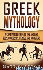 Greek Mythology by Matt Clayton