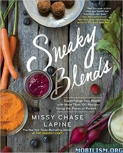 Download ebook Sneaky Blends by Missy Chase Lapine (.ePUB)