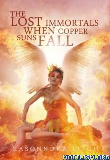 Download ebook When Copper Suns Fall by KaSonndra Leigh (.ePUB)