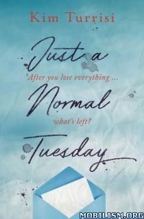 Download ebook Just a Normal Tuesday by Kim Turrisi (.ePUB)