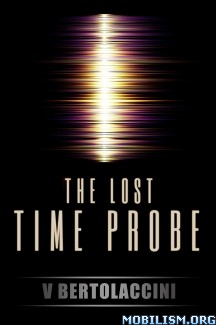Download The Lost Time Probe by V Bertolaccini (.ePUB) (.MOBI)