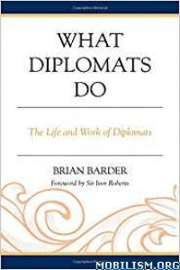 Download ebook What Diplomats Do by Brian Barder (.ePUB)