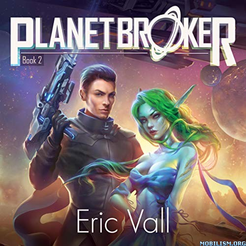 Planet Broker Book 2 by Eric Vall (.M4B)
