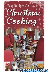 Easy Recipes for Christmas Cooking by Rosanne Hewitt-Cromwell
