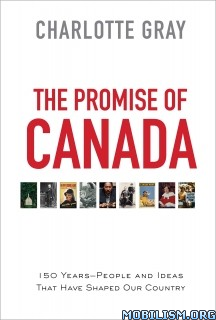 Download The Promise of Canada by Charlotte Gray (.ePUB)