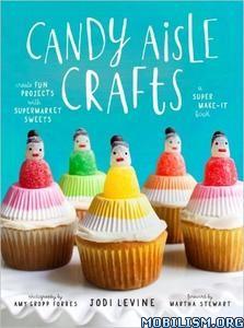 Download ebook Candy Aisle Crafts by Jodi Levine (.ePUB)