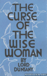 Download The Curse Of The Wise Woman by Lord Dunsany (.ePUB)