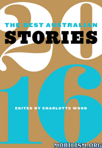 Download The Best Australian Stories 2016 by Charlotte Wood (.ePUB)+