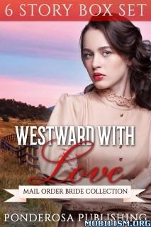 Download ebook Westward With Love BoxSet by Ponderosa Publishing (.ePUB)+