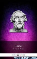 Download ebook Delphi Complete Works of Homer by Homer (.ePUB)