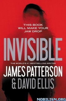 Invisible series by James Patterson, David Ellis