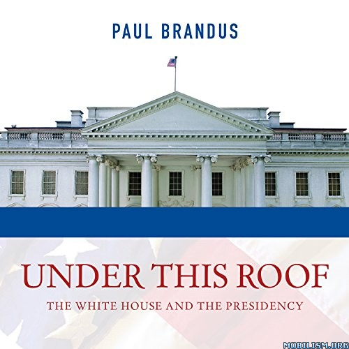 Under This Roof by Paul Brandus (.M4B)