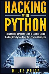 Download Hacking with Python by Miles Price (.ePUB)