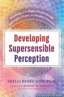 Developing Supersensible Perception by Shelli Renée(Renee) Joye