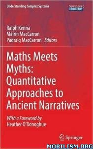 Download Maths Meets Myths By Ralph Kenna, Máirín MacCarron (.PDF)