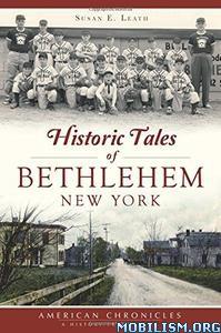 Download Historic Tales of Bethlehem by Susan E. Leath (.ePUB)