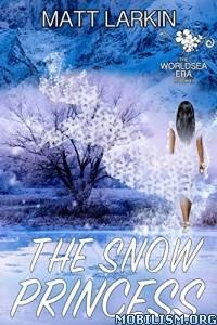 Download ebook The Snow Princess by Matt Larkin (.ePUB)+