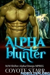 Download ebook Alpha Hunter by Coyote Starr (.ePUB)