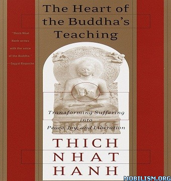 The Heart of the Buddha's Teaching by Thich Nhat Hanh