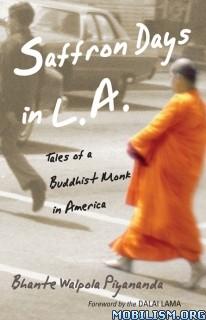 Download ebook Saffron Days in L.A by Bhante Walpola Piyananda (.ePUB)