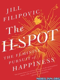 Download ebook The H-Spot by Jill Filipovic (.ePUB)