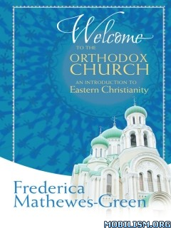 Download Welcome,Orthodox Church by Frederica Mathewes-Green (.ePUB)