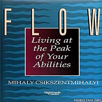 Flow Living the Peak Your Abilities by Mihaly Csikszentmihalyi