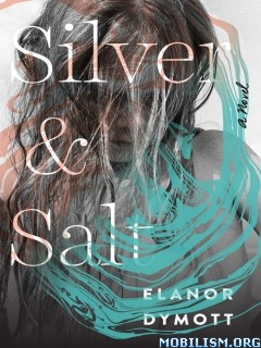 Download Silver & Salt by Elanor Dymott (.ePUB)
