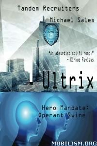 Download Ultrix: Hero Mandate by Michael Sales (.ePUB)