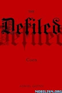 Download ebook The Defiled by Adriel Quinn (.ePUB) (.MOBI)