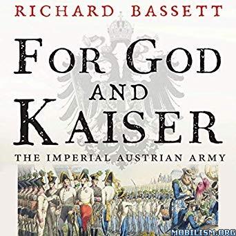 For God and Kaiser by Richard Bassett (.M4B)