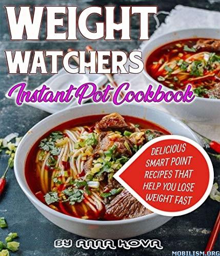 Weight Watchers Instant pot Cookbook by Anna Kova