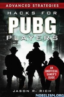 Hacks for PUBG Players Advanced Strategies by Jason R. Rich