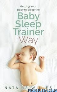 Baby Sleep Trainer Way by Natalie Willes