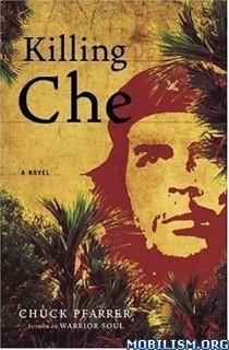 Download Killing Che by Chuck Pfarrer (.ePUB)(.MOBI)