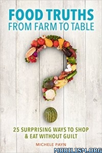 Download ebook Food Truths from Farm to Table by Michele Payn (.ePUB)