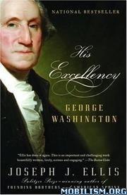 Download His Excellency: George Washington by Joseph J. Ellis (.ePUB)