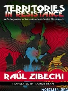 Territories in Resistance by Raúl (Raul) Zibechi