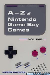 The A-Z of Nintendo Game Boy Games by Kieren Hawken