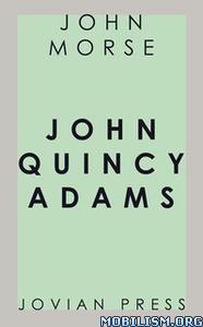 John Quincy Adams by John Morse