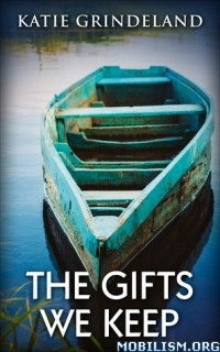 Download The Gifts We Keep by Katie Grindeland (.ePUB)(.MOBI)