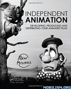 Download ebook Independent Animation by Ben Mitchell (.PDF)
