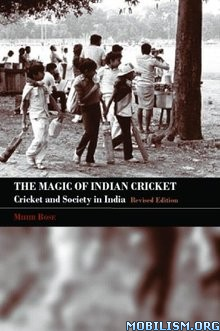 Download ebook The Magic of Indian Cricket by Mihir Bose (.PDF)