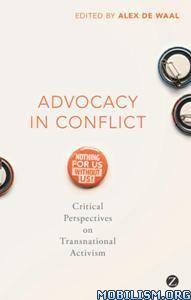 Download ebook Advocacy in Conflict by Alex de Waal (.PDF)