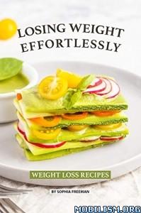 Losing Weight Effortlessly by Sophia Freeman