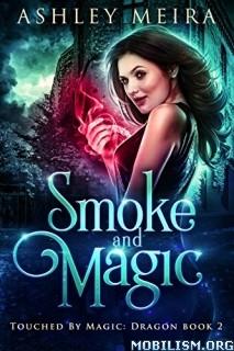 Download Smoke & Magic by Ashley Meira (.ePUB)(.MOBI)(.AZW)