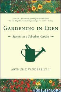 Gardening in Eden by Arthur T. Vanderbilt II