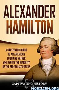 Alexander Hamilton by Captivating History